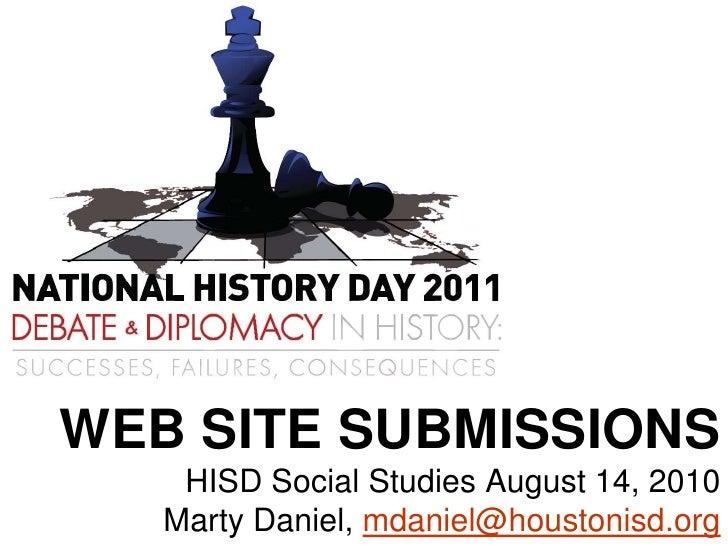 WEB SITE SUBMISSIONSHISD Social Studies August 14, 2010Marty Daniel, mdaniel@houstonisd.org<br />