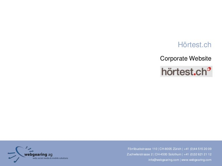 Hörtest.ch                       Corporate WebsiteFörrlibuckstrasse 110 | CH-8005 Zürich | +41 (0)44 515 20 09Zuchwilerstr...
