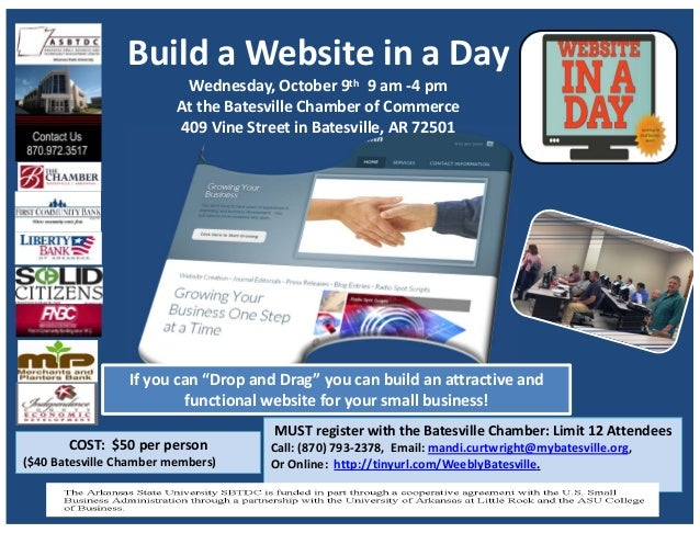 Build a Website in a Day Wednesday, October 9th 9 am ‐4 pm At the Batesville Chamber of Commerce 409 Vine Street in Batesv...