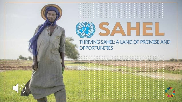 THRIVING SAHEL: A LAND OF PROMISE AND OPPORTUNITIES