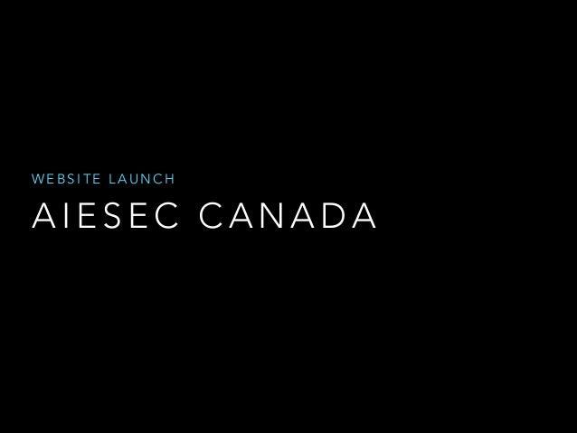 WEBSITE LAUNCH  AIESEC CANADA