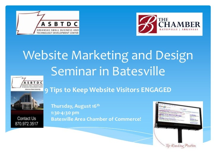 Website Marketing and Design   Seminar in Batesville   9 Tips to Keep Website Visitors ENGAGED    Thursday, August 16th   ...