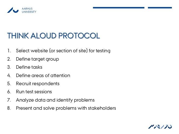 AARHUS       UNIVERSITYTHINK ALOUD PROTOCOL1.   Select website (or section of site) for testing2.   Define target group3. ...