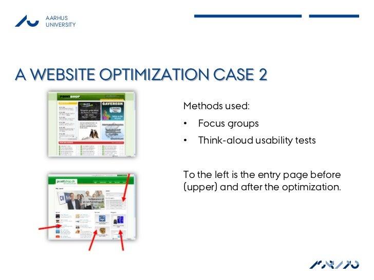 AARHUS   UNIVERSITYA WEBSITE OPTIMIZATION CASE 2                   Methods used:                   •   Focus groups       ...
