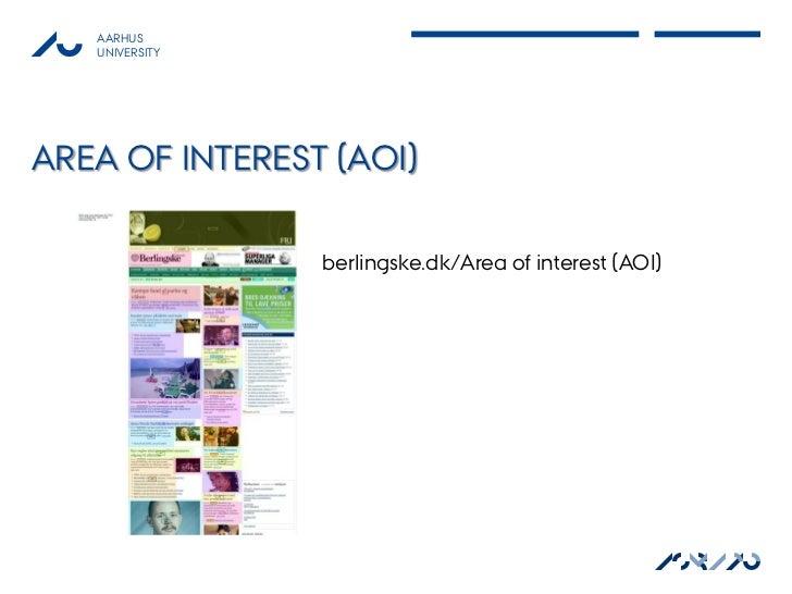 AARHUS   UNIVERSITYAREA OF INTEREST (AOI)                berlingske.dk/Area of interest (AOI)                             ...