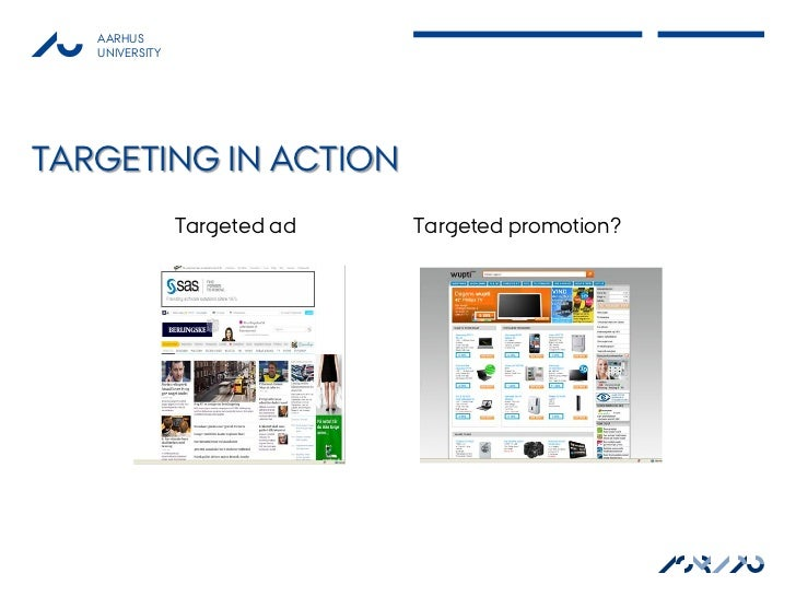 AARHUS   UNIVERSITYTARGETING IN ACTION                Targeted ad   Targeted promotion?                                   ...