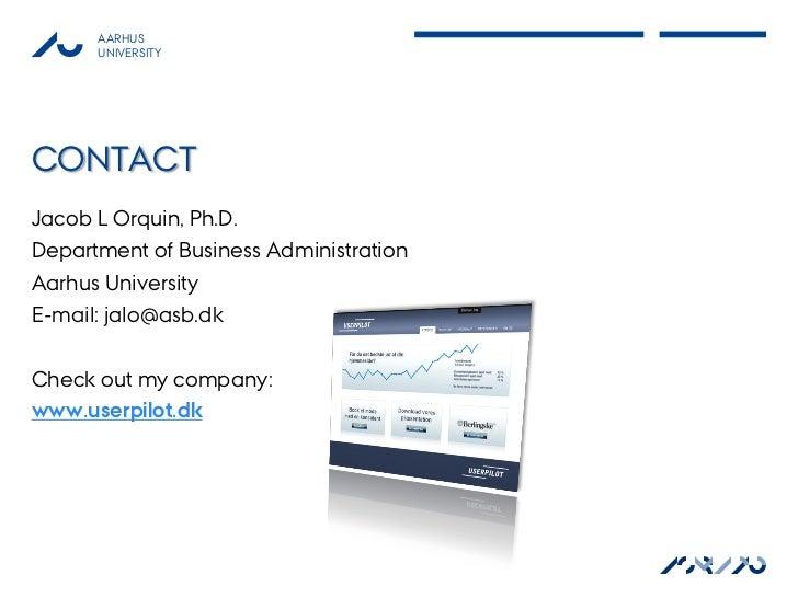 AARHUS      UNIVERSITYCONTACTJacob L Orquin, Ph.D.Department of Business AdministrationAarhus UniversityE-mail: jalo@asb.d...
