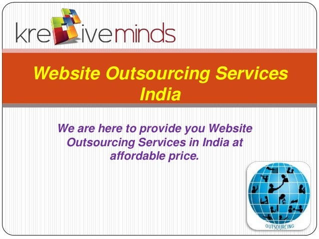 We are here to provide you Website Outsourcing Services in India at affordable price. Website Outsourcing Services India