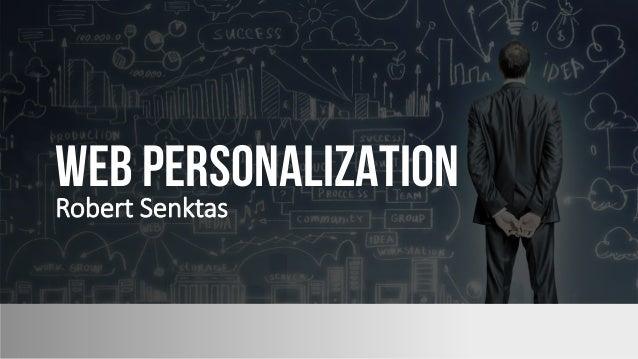 WEB PERSONALIZATION Robert Senktas