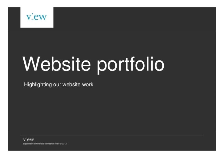 Website portfolioHighlighting our website work                        © View 2012. Supplied in commercial confidence