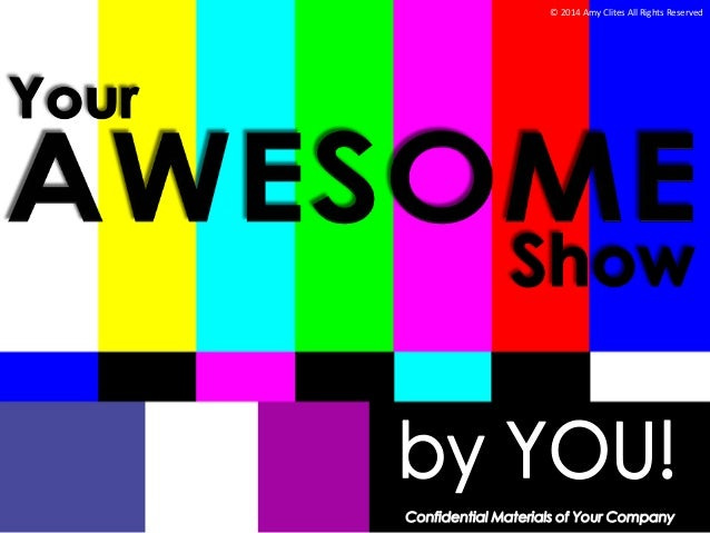 Pitch Deck For YOUR AWESOME SHOW
