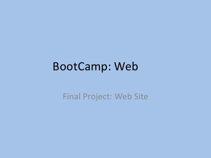 BootCamp: Web	<br />Final Project: Web Site<br />