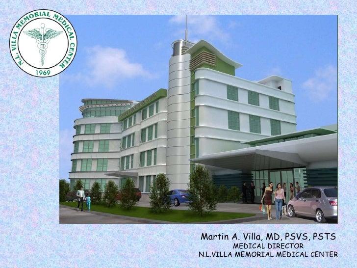 Martin A. Villa, MD, PSVS, PSTS MEDICAL DIRECTOR N.L.VILLA MEMORIAL MEDICAL CENTER