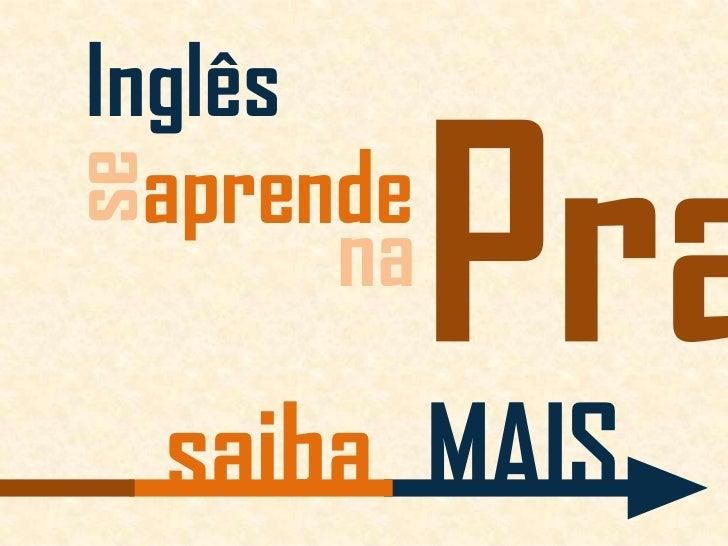 Inglês<br />Pra<br />se<br />aprende<br />na<br />saiba<br />MAIS<br />