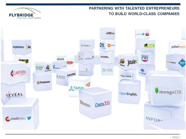 | PAGE 1 PARTNERING WITH TALENTED ENTREPRENEURS TO BUILD WORLD-CLASS COMPANIES