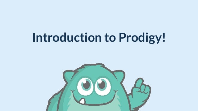 Introduction to Prodigy!