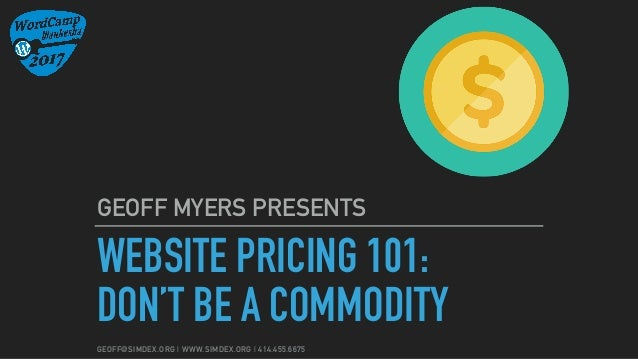 GEOFF@SIMDEX.ORG | WWW.SIMDEX.ORG | 414.455.6675 WEBSITE PRICING 101: