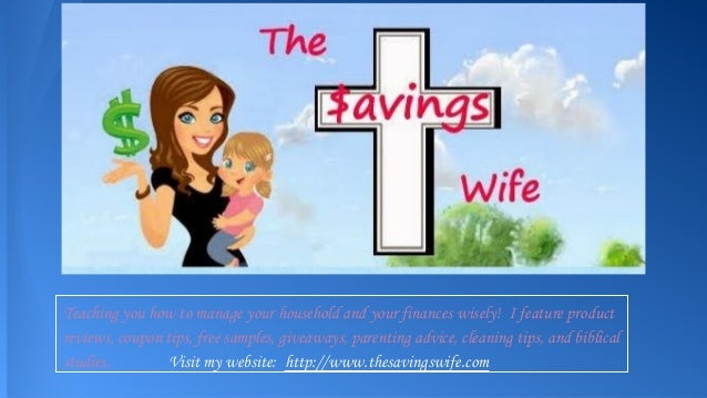 Teaching you how to manage your household and your finances wisely! I feature product reviews, coupon tips, free samples, ...