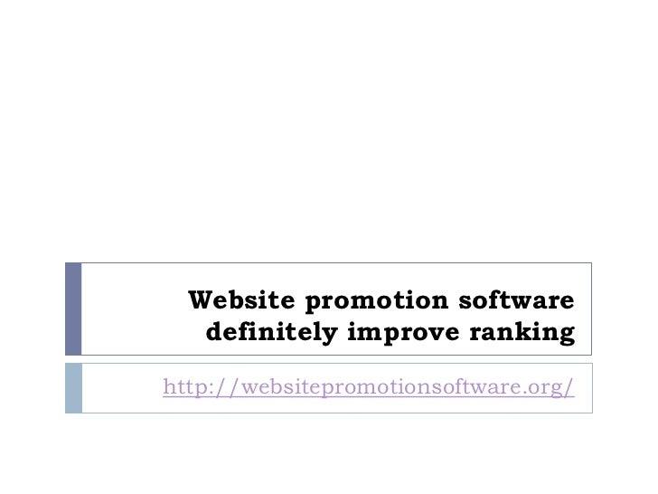 Website promotion software   definitely improve rankinghttp://websitepromotionsoftware.org/