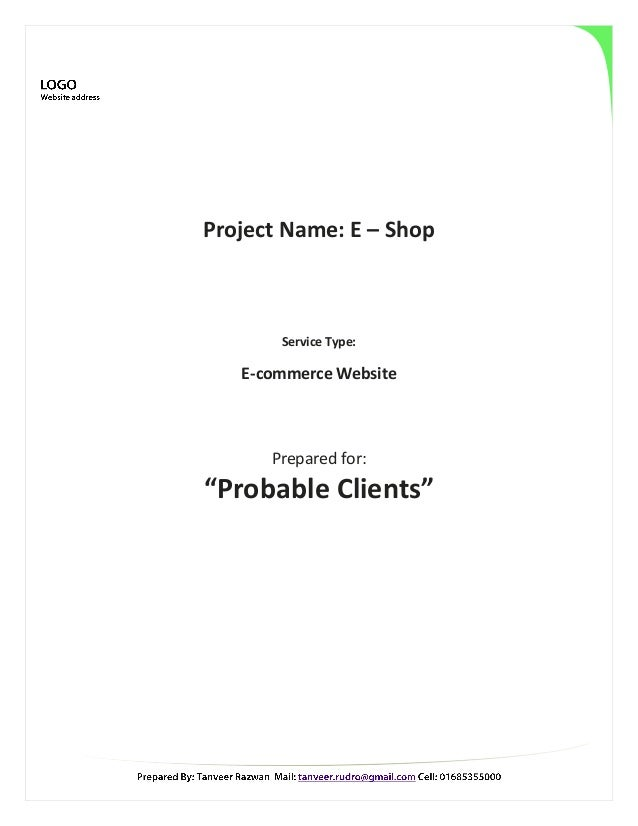 "Project Name: E – Shop  Service Type:  E-commerce Website  Prepared for:  ""Probable Clients"""