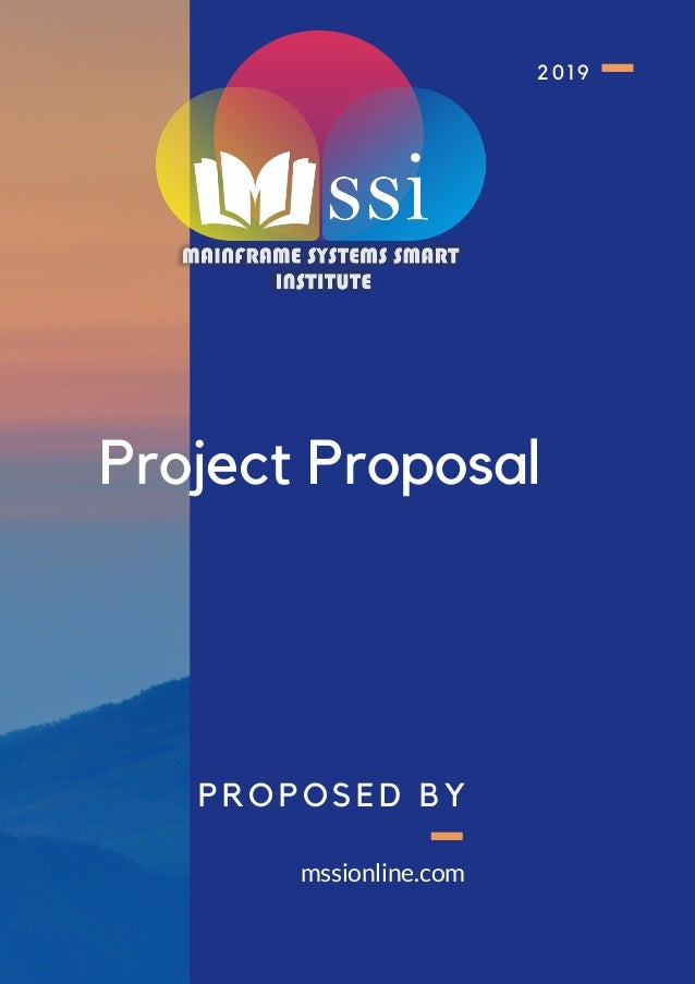 Project Proposal 2019 PROPOSED BY mssionline.com