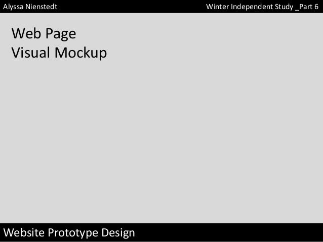 Alyssa Nienstedt  Web Page Visual Mockup  Website Prototype Design  Winter Independent Study _Part 6