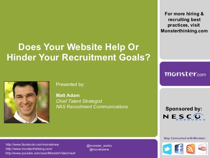 Does Your Website Help Or Hinder Your Recruitment Goals? For more hiring & recruiting best practices, visit  Monsterthinki...