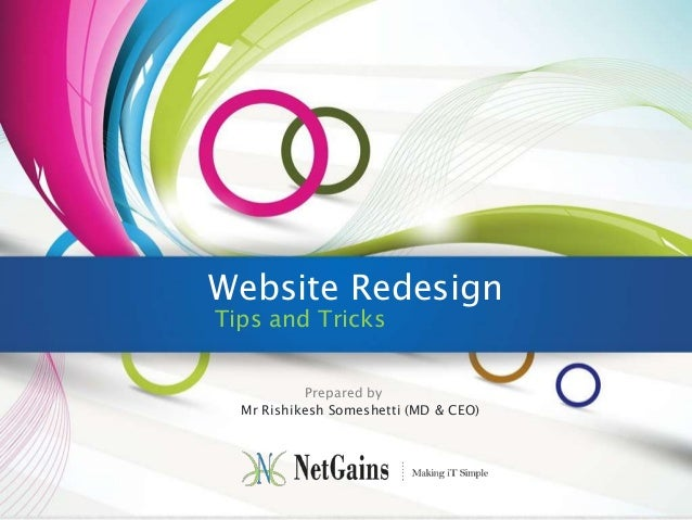 Website Redesign Tips and Tricks  Prepared by Mr Rishikesh Someshetti (MD & CEO)