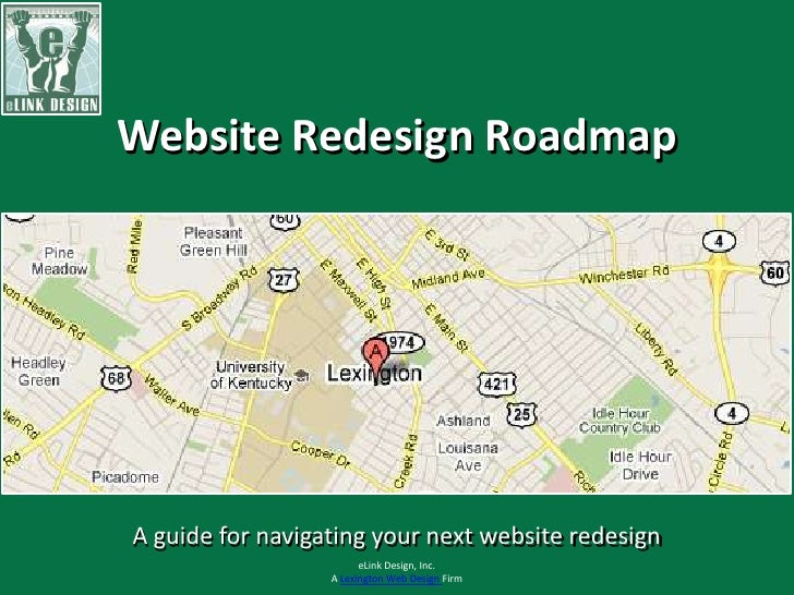Website Redesign Roadmap<br />A guide for navigating your next website redesign<br />eLink Design, Inc. <br />A Lexington ...