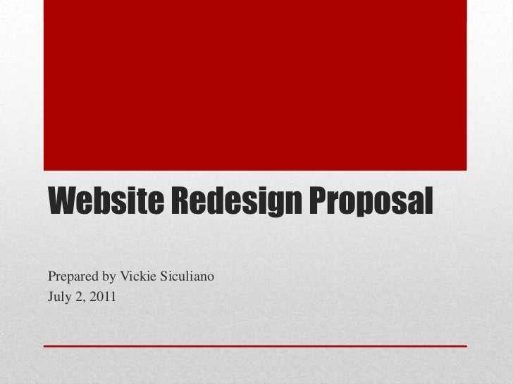 Website Redesign Proposal<br />Prepared by Vickie Siculiano<br />July 2, 2011<br />