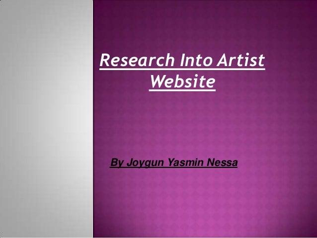 Research Into Artist     Website By Joygun Yasmin Nessa