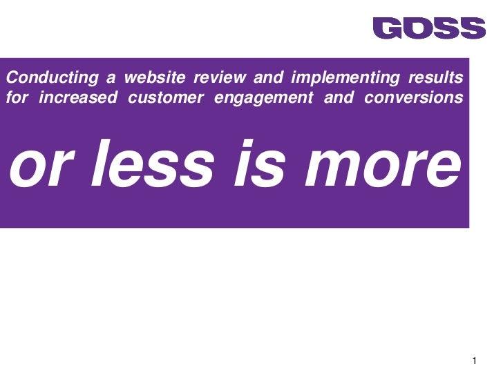 Conducting a website review and implementing resultsfor increased customer engagement and conversionsor less is more      ...