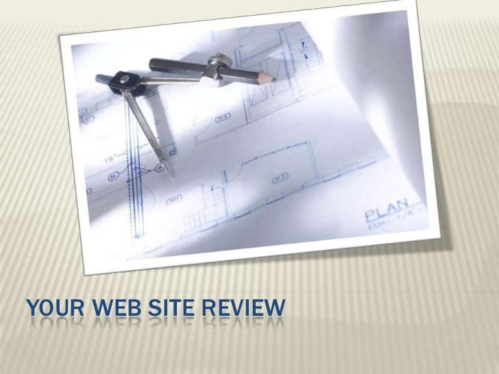 YOUR WEB SITE REVIEW