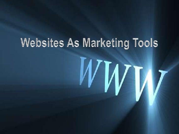 Websites As Marketing Tools<br />