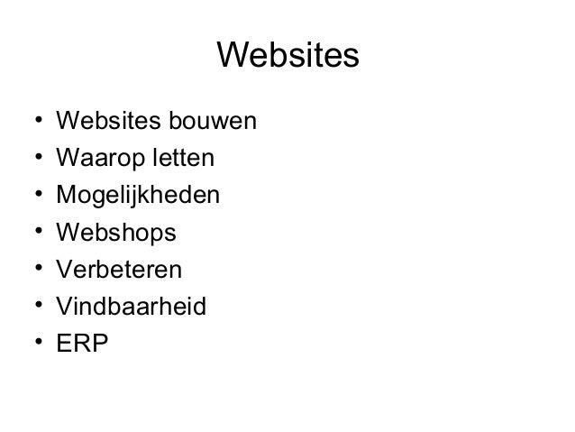 Websites • Websites bouwen • Waarop letten • Mogelijkheden • Webshops • Verbeteren • Vindbaarheid • ERP