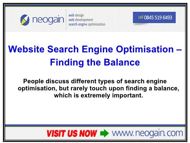 <ul><li>Website Search Engine Optimisation –  </li></ul><ul><li>Finding the Balance </li></ul><ul><li>People discuss diffe...