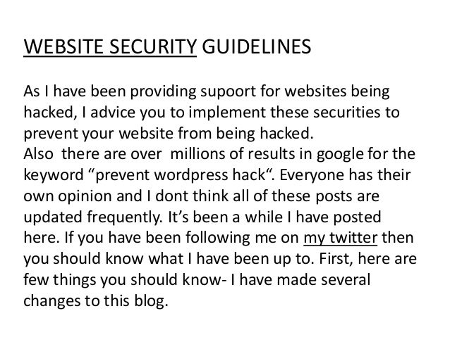 WEBSITE SECURITY GUIDELINESAs I have been providing supoort for websites beinghacked, I advice you to implement these secu...