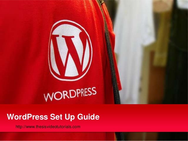 WordPress Set Up Guide  http://www.thesisvideotutorials.com