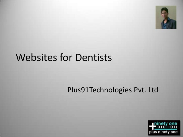 Websites for Dentists<br />Plus91Technologies Pvt. Ltd<br />