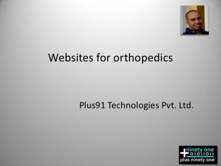 Websites for orthopedics<br />Plus91 Technologies Pvt. Ltd.<br />