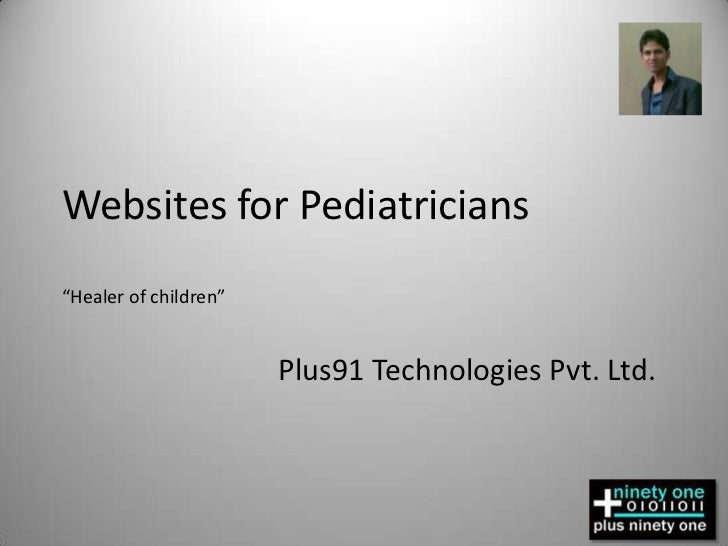 "Websites for Pediatricians ""Healer of children""<br />Plus91 Technologies Pvt. Ltd.<br />"