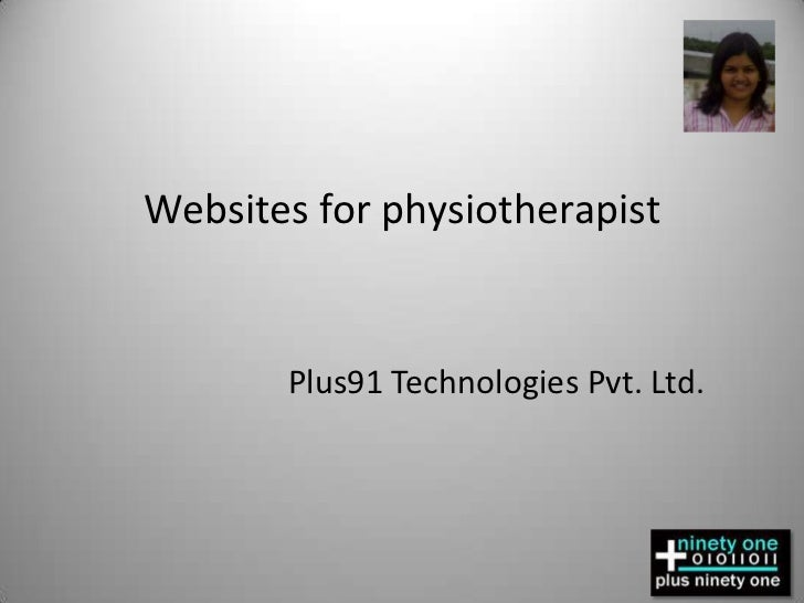 Websites for physiotherapist<br />Plus91 Technologies Pvt. Ltd.<br />