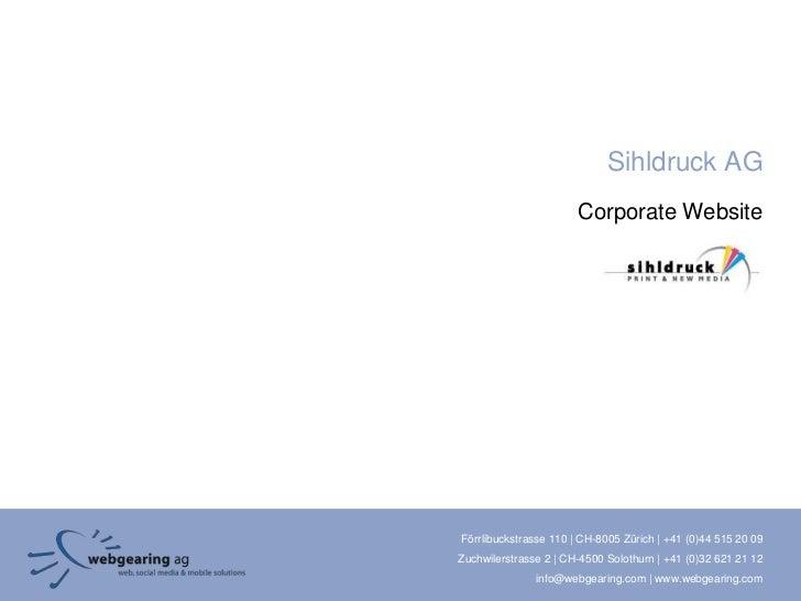 Sihldruck AG                       Corporate WebsiteFörrlibuckstrasse 110 | CH-8005 Zürich | +41 (0)44 515 20 09Zuchwilers...