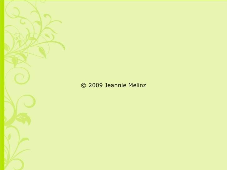 © 2009 Jeannie Melinz