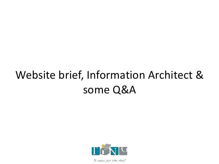 Website brief, Information Architect &              some Q&A