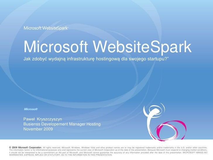 """Microsoft WebsiteSpark                Jak zdobyć wydajną infrastrukturę hostingową dla swojego startupu?""""                 ..."""