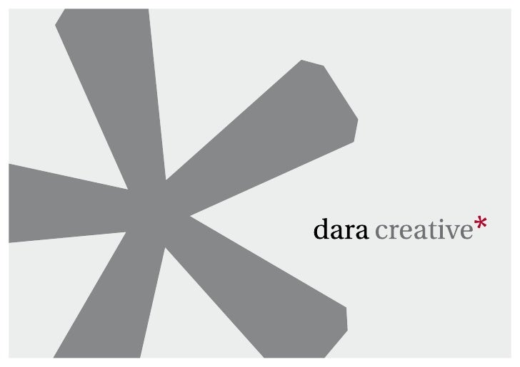 who?Dara Creative was foundedin 1994. Our goal is tohelp our clients grow theirbusiness and increaseprofits through theiri...