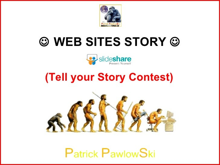    WEB SITES STORY   (Tell your Story Contest)