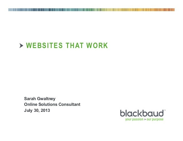 08/05/2013 Footer 1 WEBSITES THAT WORK Sarah Gwaltney Online Solutions Consultant July 30, 2013