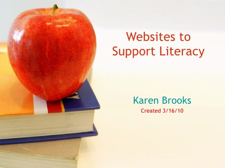 Websites to Support Literacy Karen Brooks Created 3/16/10